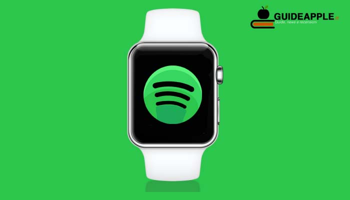 Spotify su Apple Watch: ecco come utilizzarlo