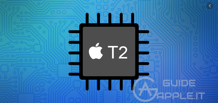 Cosa è il Chip di Sicurezza T2?